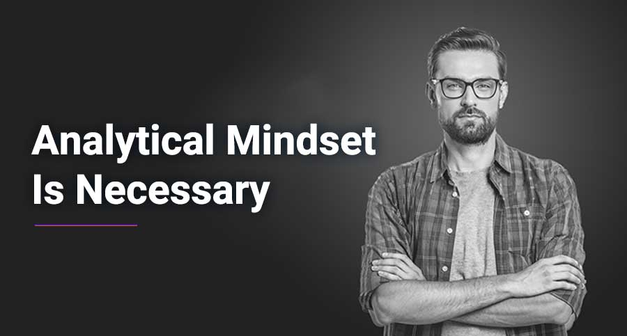 Analytical-Mindset-is-necessery
