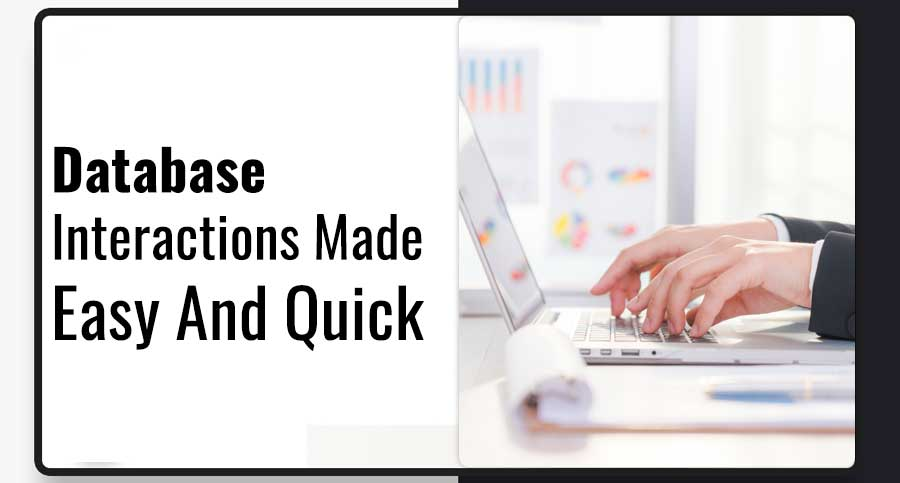 Database-Interactions-Made-Easy-And-Quick