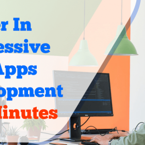 Master-in-PROGRESSIVE-WEB-APPS-DEVELOPMENT-in-5-Minutes