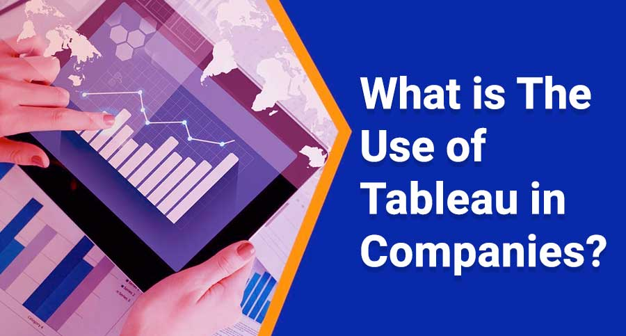 What-is-the-Use-of-Tableau-in-Companies