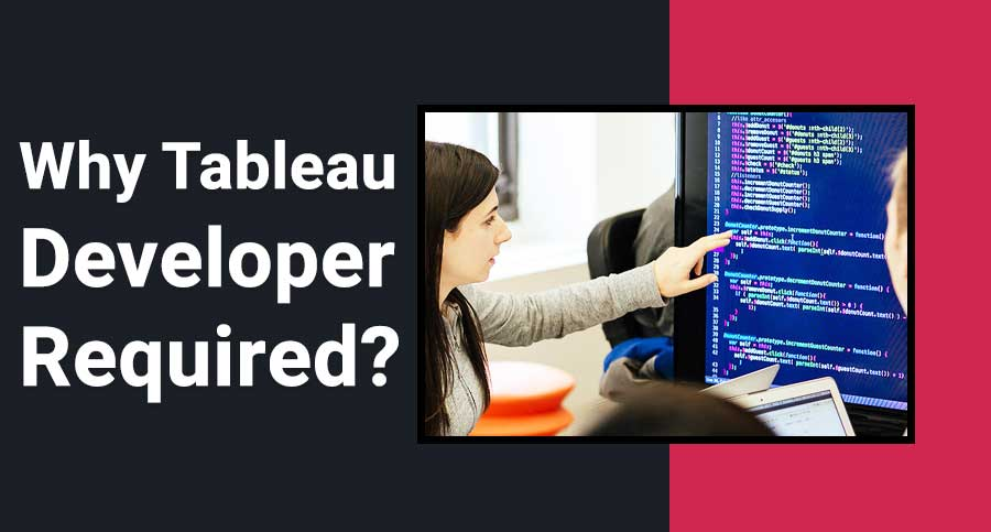 Why-Tableau-Developer-Required