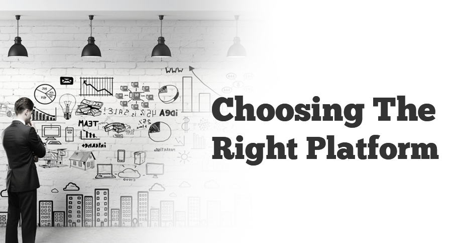 Choosing-The-Right-Platform