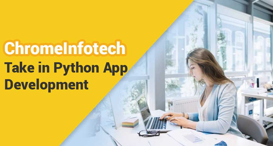 ChromeInfotech-Take-in-Python-App-Development