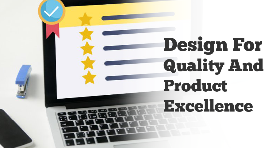 Design-For-Quality-And-Product-Excellence