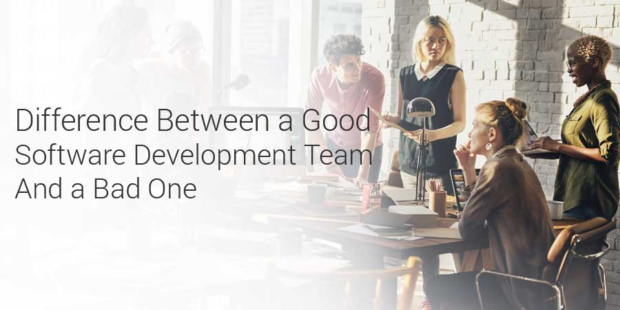 Difference-between-a-good-software-development-team-and-a-bad-one
