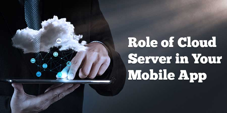Role-of-Cloud-Server-in-Your-Mobile-App