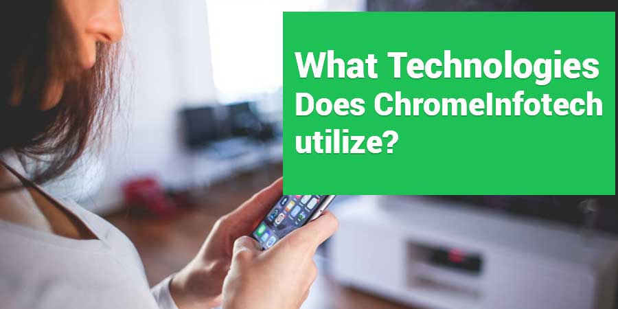 What-Technologies-does-ChromeInfotech-utilize