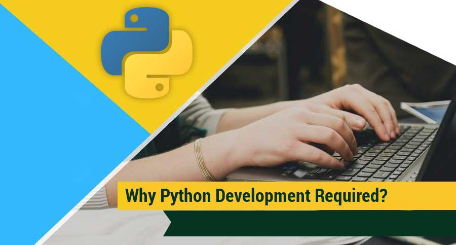 Why-Python-Development-Required