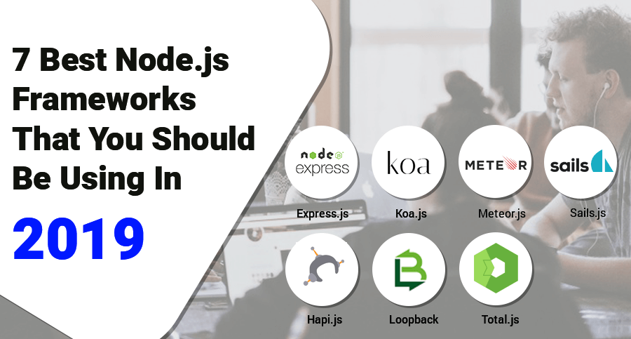 7 best Node.js frameworks in 2019