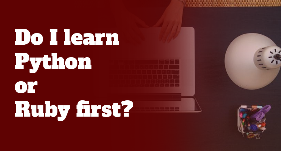 Do-I-learn-Python-or-Ruby-first