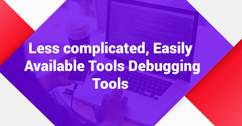 Easily-Available-Tools-Debugging
