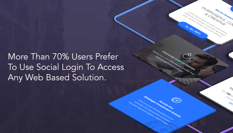 more than 70% users prefer to use social login to access web based solutions