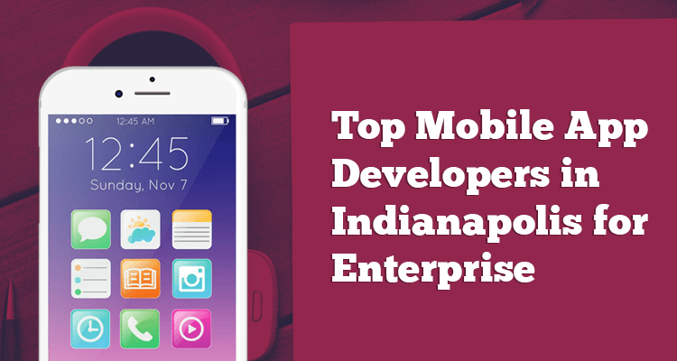Top-Mobile-App-Developers-in-Indianapolis-for-Enterprise