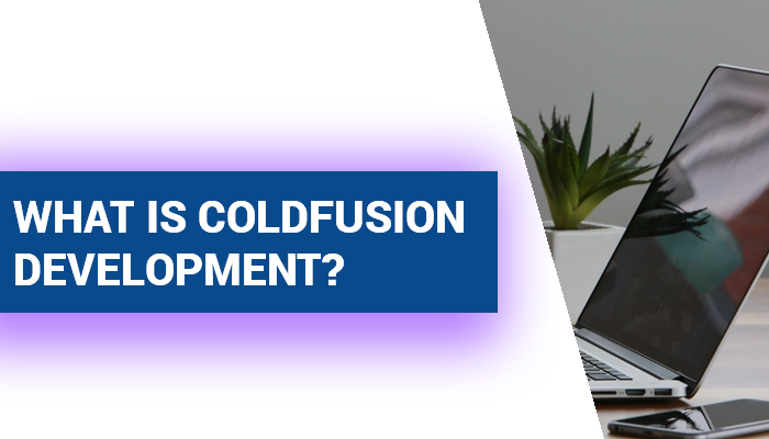 WHAT-IS-COLDFUSION-DEVELOPMENT