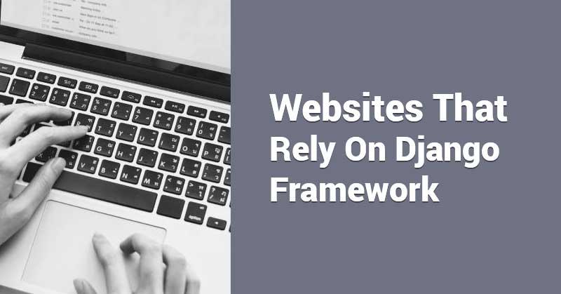 Websites-That-Rely-On-Django-Framework