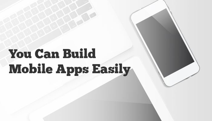 You-can-build-mobile-apps-easily