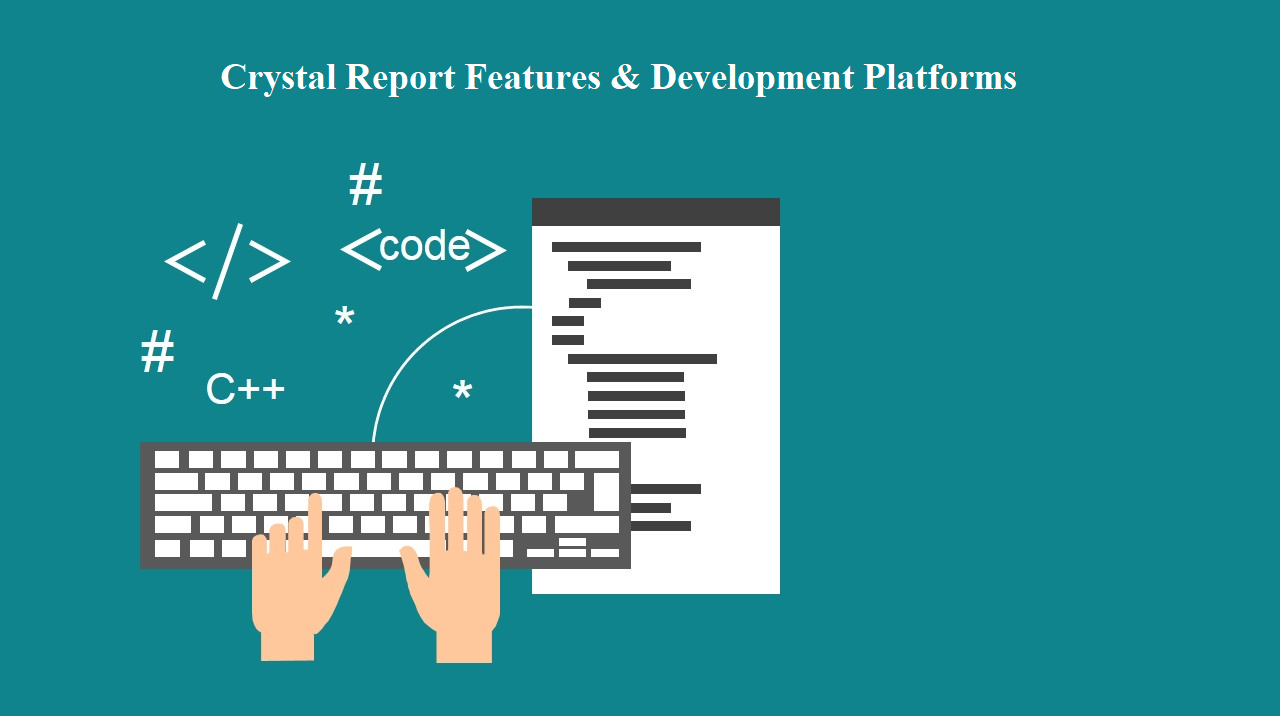 Crystal Report Features & Development Platforms