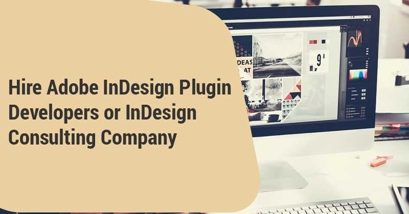 Hire-Adobe-InDesign-Plugin-Developers-or-InDesign-Consulting-Company