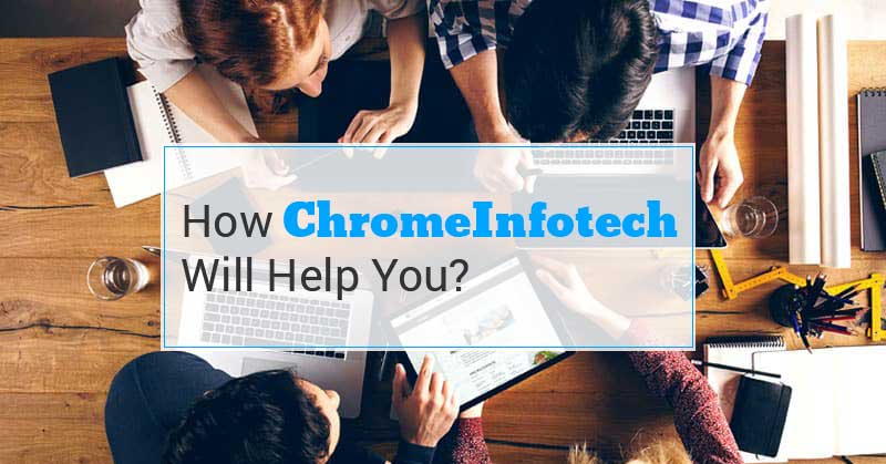 How-ChromeInfotech-Will-Help-You