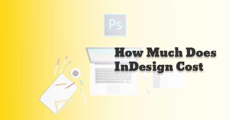 How-Much-Does-InDesign-Cost