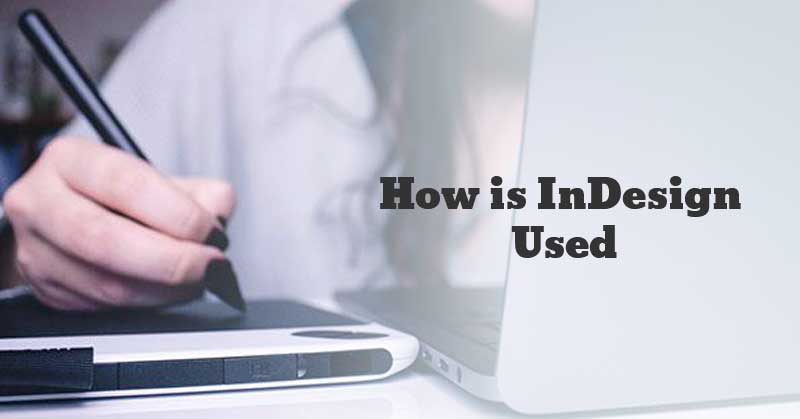 How-is-InDesign-Used