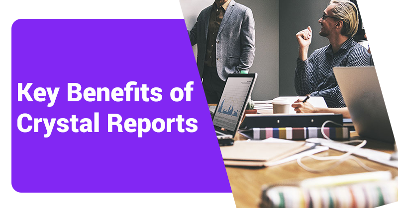 Key-Benefits-of-Crystal-Reports