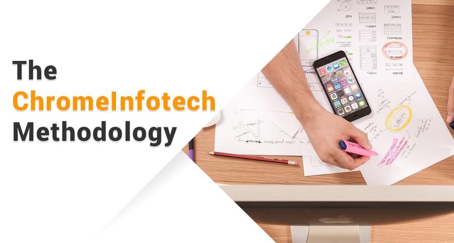 The-ChromeInfotech-Methodology